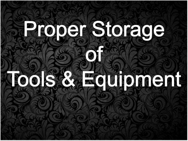 Group 1 Proper Storage Of Tools Amp Equipment