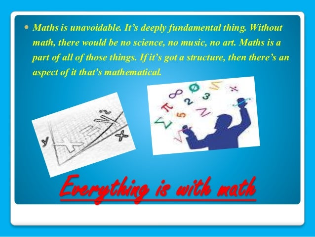 uses of mathematics in our daily life The practical application, and therefore the knowledge, of elementary math is indispensable in everyday life here are four such uses.