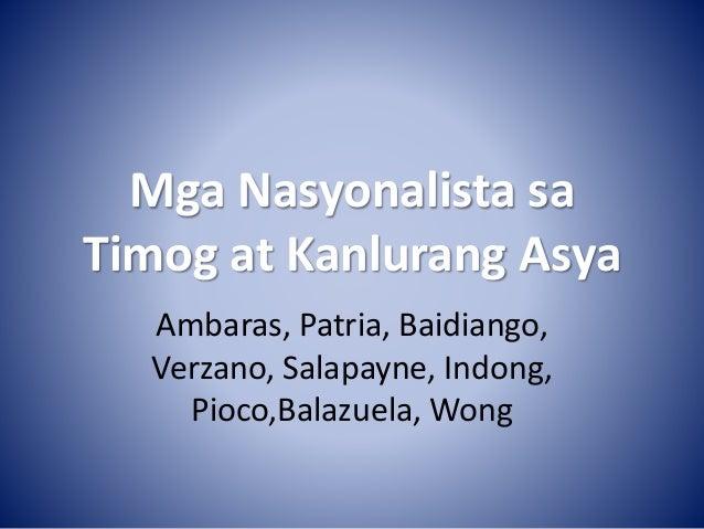Mga Nasyonalista sa Timog at Kanlurang Asya Ambaras, Patria, Baidiango, Verzano, Salapayne, Indong, Pioco,Balazuela, Wong