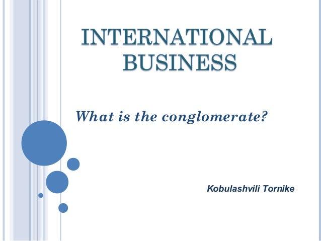 What is the conglomerate? Kobulashvili Tornike