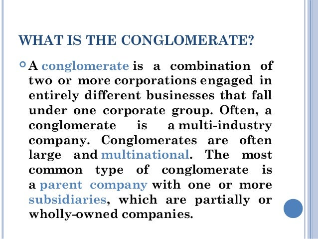 what is conglomerate? Slide 2