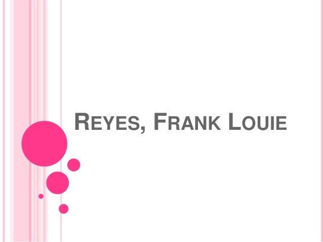 REYES, FRANK LOUIE