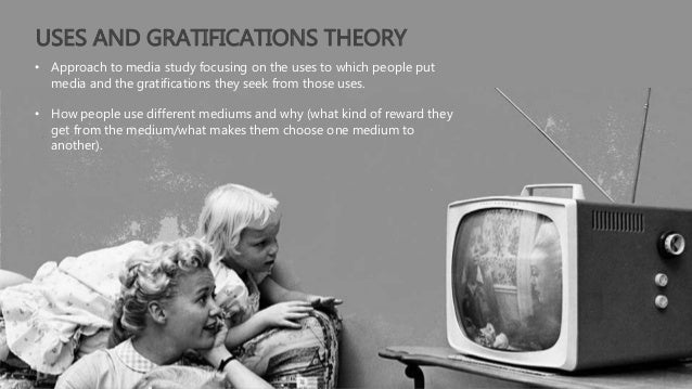 And gratifications study