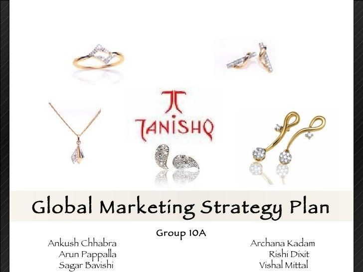 Global Marketing Strategy Plan                    Group 10A  Ankush Chhabra                Archana Kadam    Arun Pappalla ...