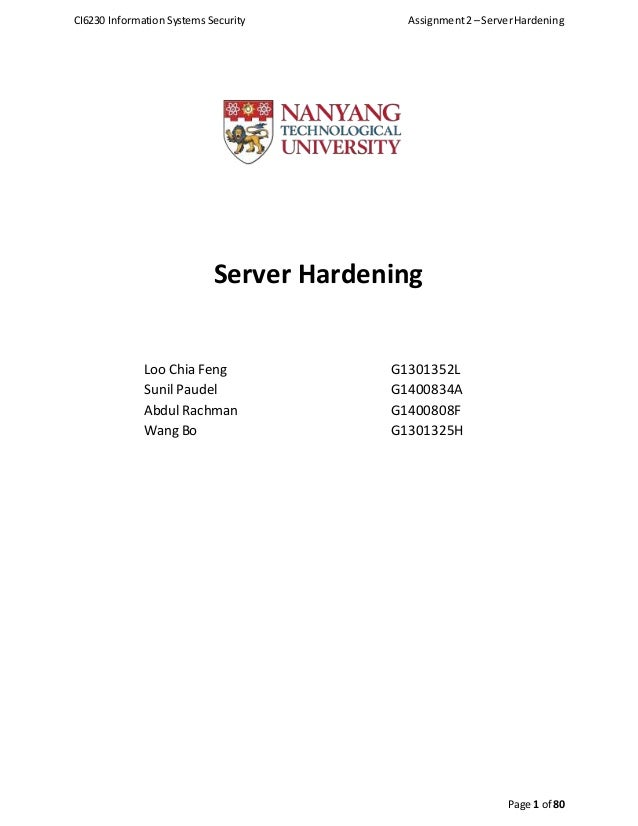 CI6230 Information Systems Security Assignment2– ServerHardening Page 1 of 80 Server Hardening Loo Chia Feng G1301352L Sun...