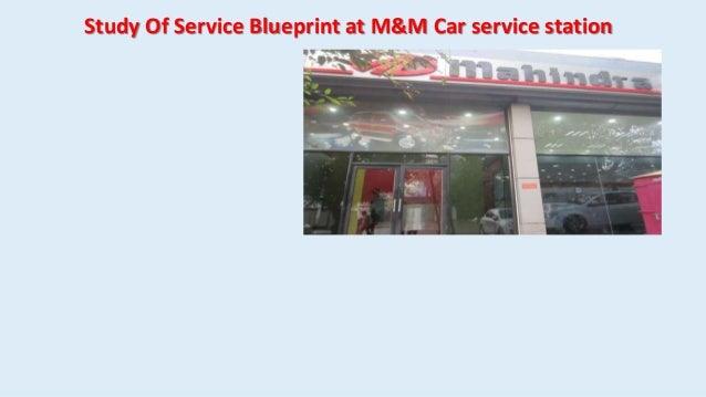 Study Of Service Blueprint at M&M Car service station