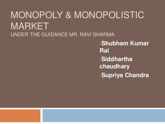 monopoly monopolistic Introduction to monopolistic competition and oligopoly in this chapter, you will learn about: monopolistic competition oligopoly perfect competition and monopoly are at opposite ends of.