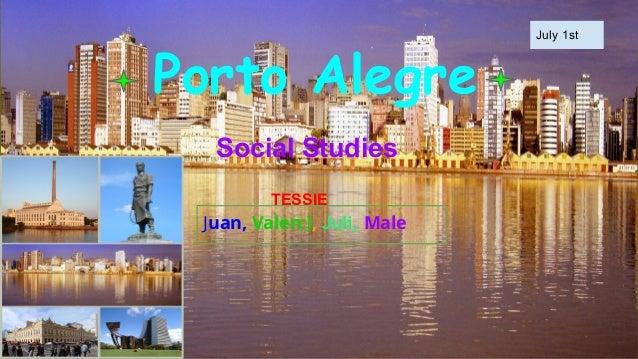 Porto Alegre Social Studies July 1st TESSIE Juan, Valen:), Juli, Male