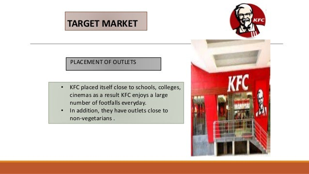 behavioral segmentation of kfc in india Segmentation geographic segmentation: kfc has outlets internationally and  sells itsproducts according to geographic needs of the customer in india kfc.