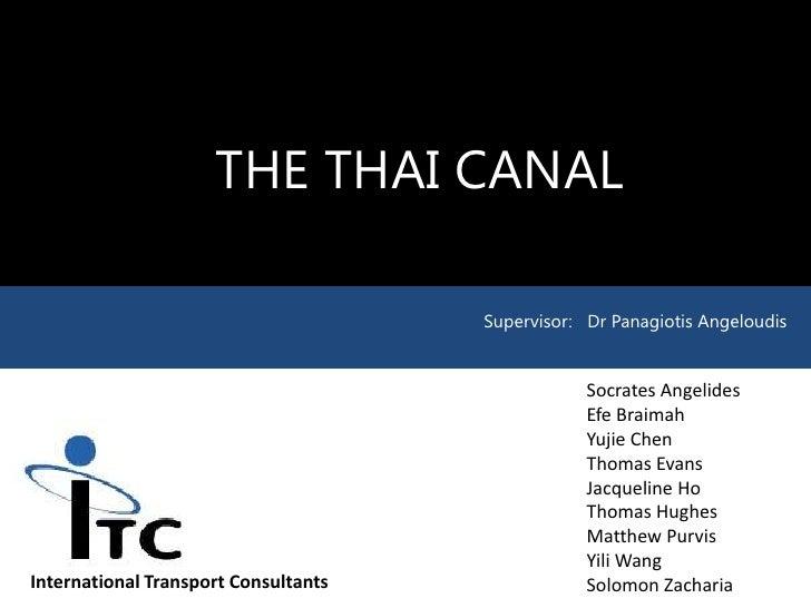 THE THAI CANAL                                      Supervisor: Dr Panagiotis Angeloudis                                  ...