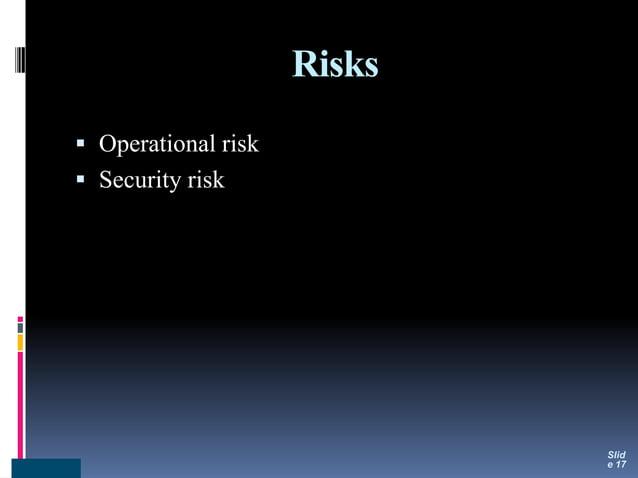 Risks  Operational risk  Security risk Slid e 17