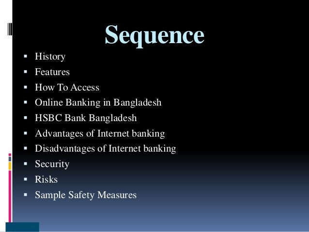 Sequence  History  Features  How To Access  Online Banking in Bangladesh  HSBC Bank Bangladesh  Advantages of Intern...