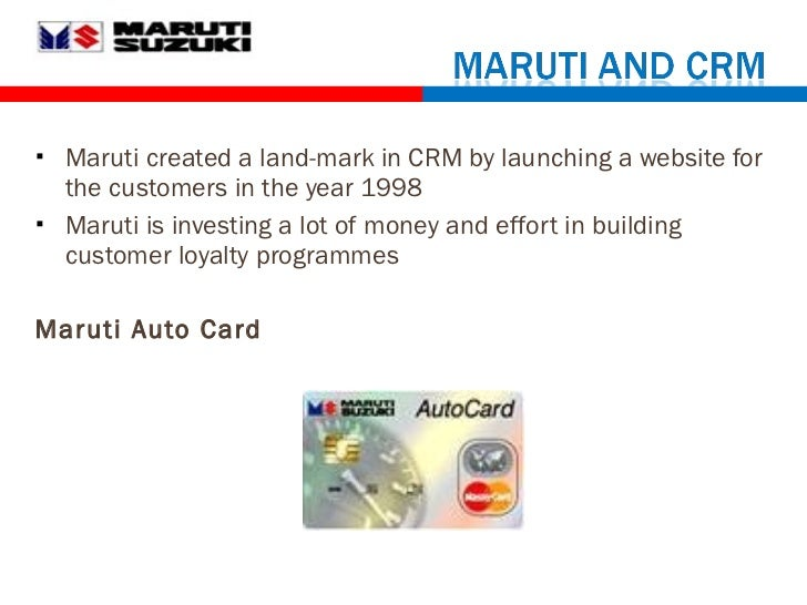crm in maruti Maruti suzuki-crm this is a research report on maruti suzuki-crm uploaded by itm business school in category: all documents » retail management » crm in retail sector section of our research repository.