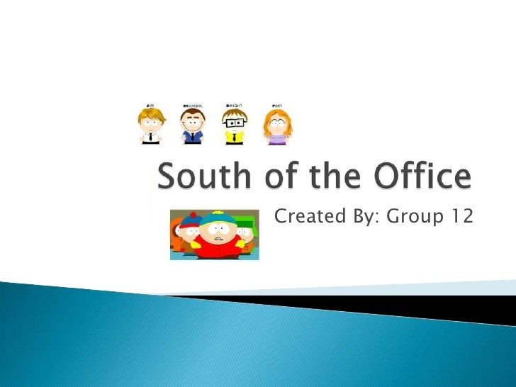 South of the Office<br />Created By: Group 12<br />