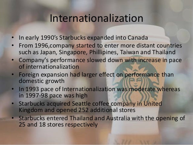 resuming internationalization starbucks case Resuming internationalization at starbucks case solution, starbucks has seen tremendous growth over the past two decades in 2007, it had a global reach of more than 17,000 stores in 56 countries.