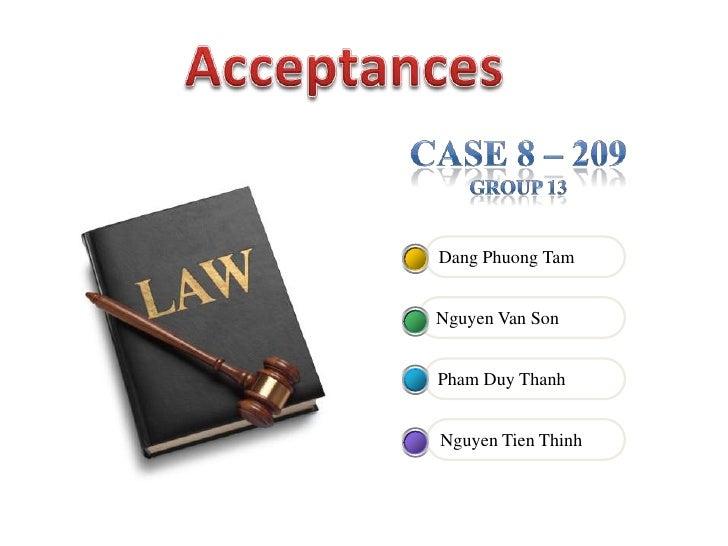 Acceptances<br />Case 8 – 209<br />GROUP 13<br />Dang Phuong Tam<br /> Nguyen Van Son<br />Pham Duy Thanh<br />Nguyen Tien...