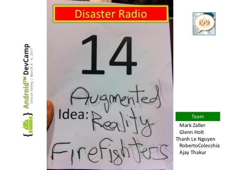 Disaster Radio<br />Team<br />   Mark Zaller<br />   Glenn Holt<br />Thanh Le Nguyen<br />   Roberto Delirio<br />   Ajay ...
