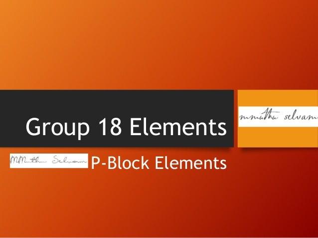 Group 18 Elements P-Block Elements