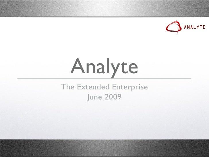 Analyte <ul><li>The Extended Enterprise </li></ul><ul><li>June 2009 </li></ul>