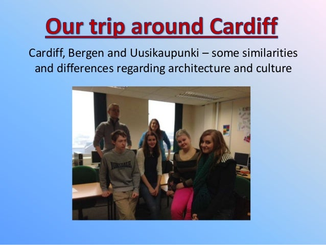 Cardiff, Bergen and Uusikaupunki – some similarities and differences regarding architecture and culture