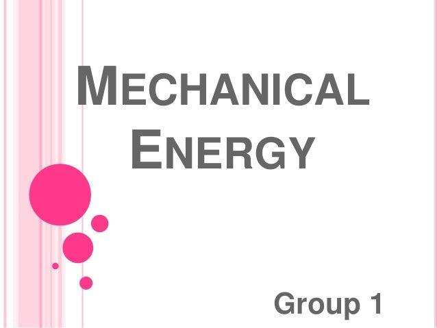 MECHANICAL ENERGY Group 1