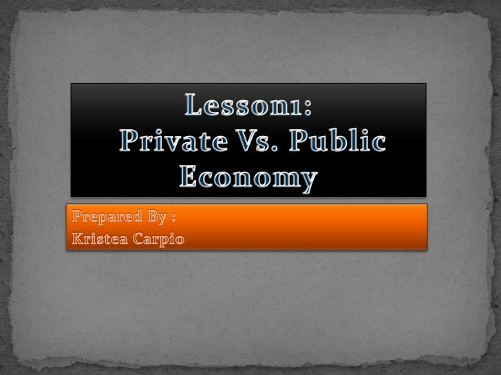 Private Economy           Public Economy Benefit of Business &    Service  Industry                 Budget is allocated...
