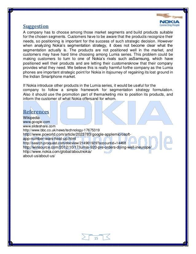 marketing of nokia Marketing research of nokia : nokia corporation (finnish pronunciation: ) (omx: nok1v, nyse: nok, fwb: noa3) is a finnish multinational communications.
