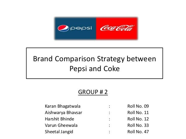 pepsico coke comparative study brand comparison strategy between pepsi and coke group 2
