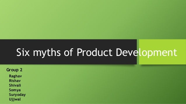 six myths of product development Six myths about china and the century of developmentdoc.