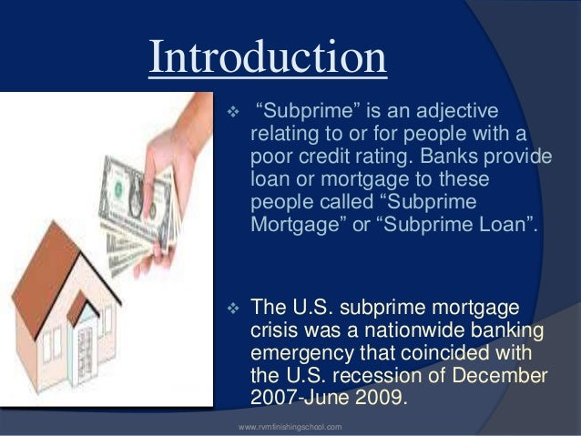 causes of the sub prime crisis essay Housing crisis deepens banks and hedge funds that invested big in subprime mortgages are left with worthless assets as foreclosures rise the damage reaches the top echelons of wall street: feb.