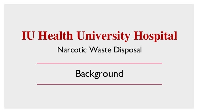 Iu Health Process Improvement Medical Icu Narcotic Waste
