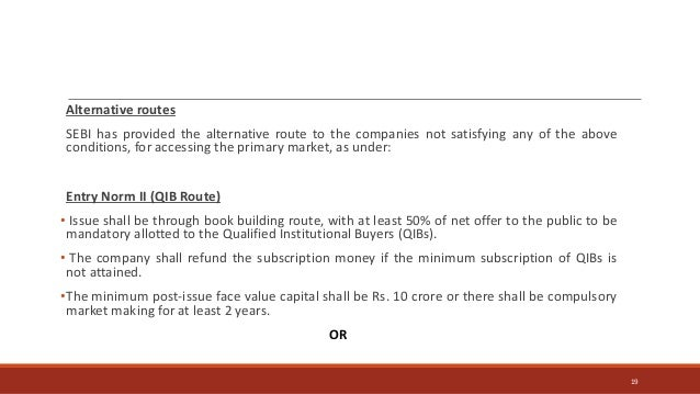 Alternative routes SEBI has provided the alternative route to the companies not satisfying any of the above conditions, fo...