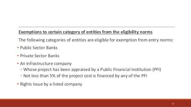 Exemptions to certain category of entities from the eligibility norms The following categories of entities are eligible fo...