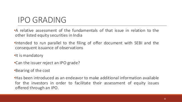 IPO GRADING •A relative assessment of the fundamentals of that issue in relation to the other listed equity securities in ...
