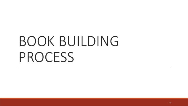 BOOK BUILDING PROCESS 44