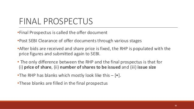 FINAL PROSPECTUS •Final Prospectus is called the offer document •Post SEBI Clearance of offer documents through various st...
