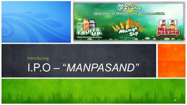 """Introducing I.P.O – """"MANPASAND"""" 68"""
