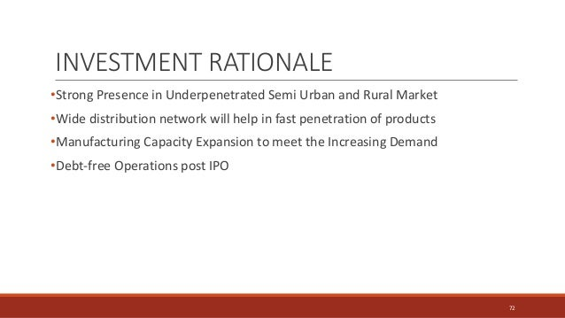 INVESTMENT RATIONALE •Strong Presence in Underpenetrated Semi Urban and Rural Market •Wide distribution network will help ...