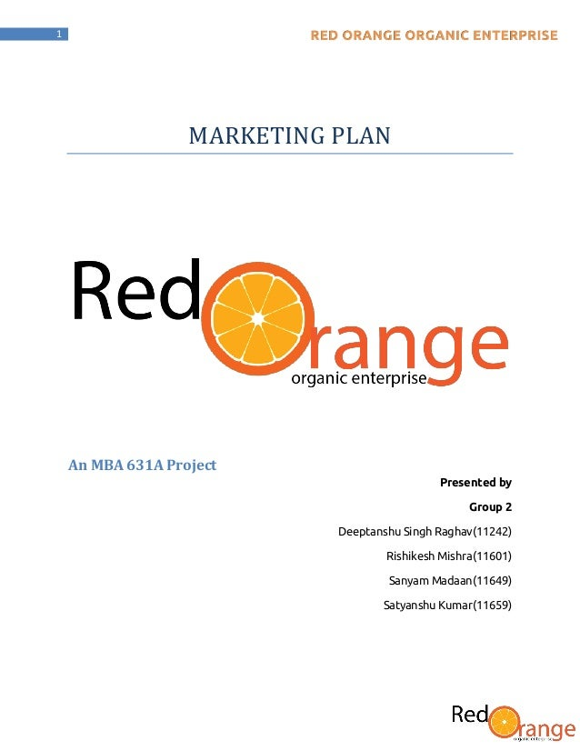 1 MARKETING PLAN An MBA 631A Project Presented by Group 2 Deeptanshu Singh Raghav(11242) Rishikesh Mishra(11601) Sanyam Ma...