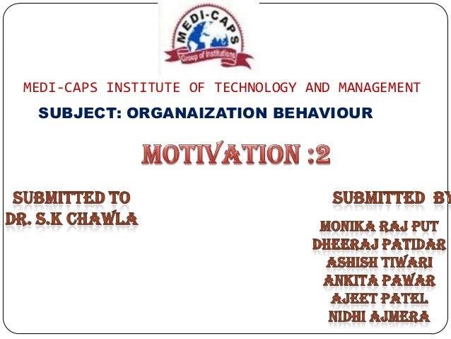 MEDI-CAPS INSTITUTE OF TECHNOLOGY AND MANAGEMENT  SUBJECT: ORGANAIZATION BEHAVIOUR