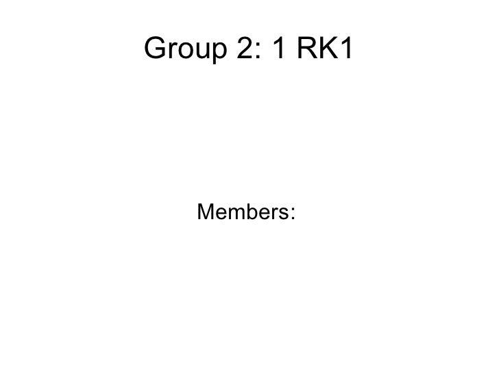 Group 2: 1 RK1 Members:
