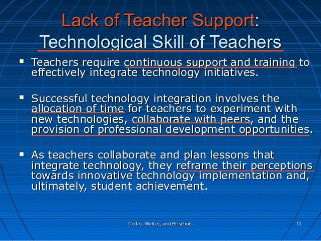 Coffin, Walter, and BriseboisCoffin, Walter, and Brisebois 1111 Lack of Teacher SupportLack of Teacher Support:: Technolog...