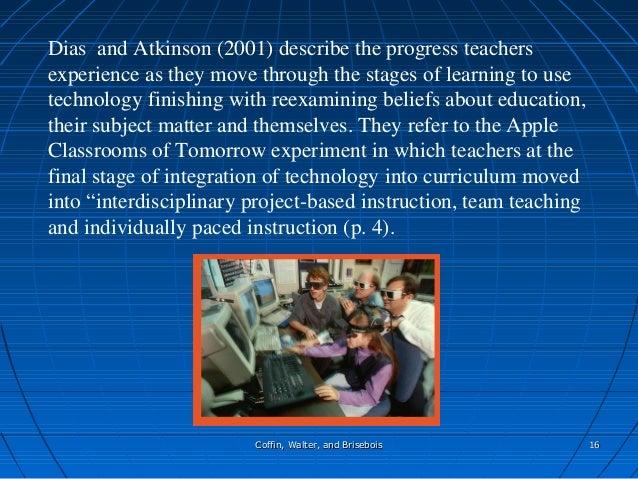 Coffin, Walter, and BriseboisCoffin, Walter, and Brisebois 1616 Dias and Atkinson (2001) describe the progress teachers ex...