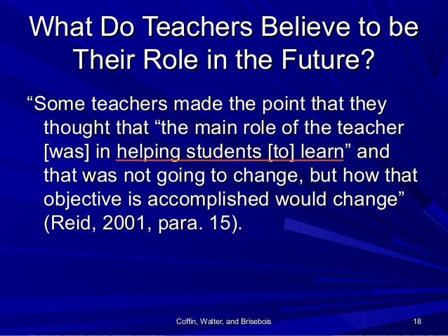 Coffin, Walter, and BriseboisCoffin, Walter, and Brisebois 1818 What Do Teachers Believe to beWhat Do Teachers Believe to ...