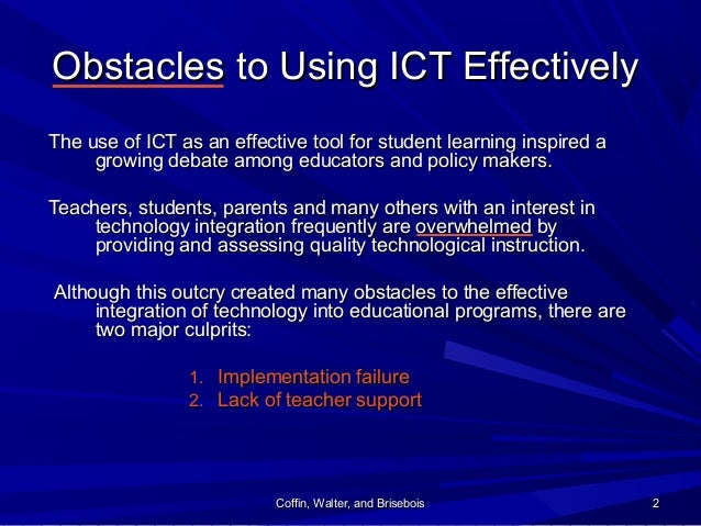 Coffin, Walter, and BriseboisCoffin, Walter, and Brisebois 22 Obstacles to Using ICT EffectivelyObstacles to Using ICT Eff...