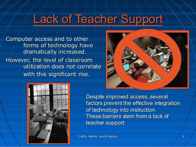 Coffin, Walter, and BriseboisCoffin, Walter, and Brisebois 99 Lack of Teacher SupportLack of Teacher Support Computer acce...