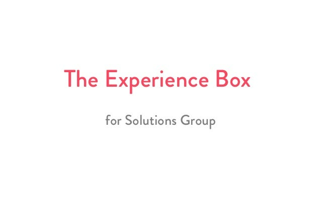 The Experience Box for Solutions Group