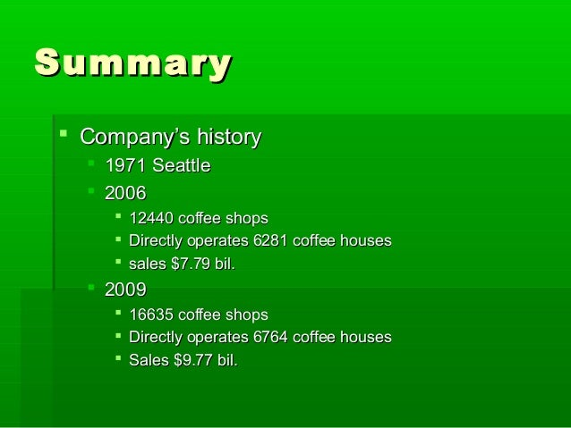"""case study 2 starbucks mission 2 case study report: starbucks corp  according to the company's mission statement starbucks sees itself """"as the premier purveyor of the finest coffee in the world while maintaining [its] uncompromising principles while it grows"""" (starbucks, 2007."""