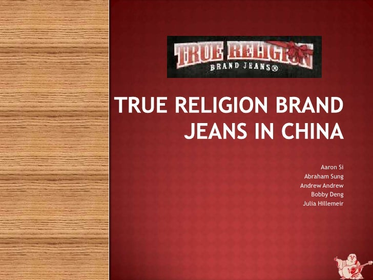 ff99e5fcb True Religion Brand jeans in China br   Aaron Si br ...