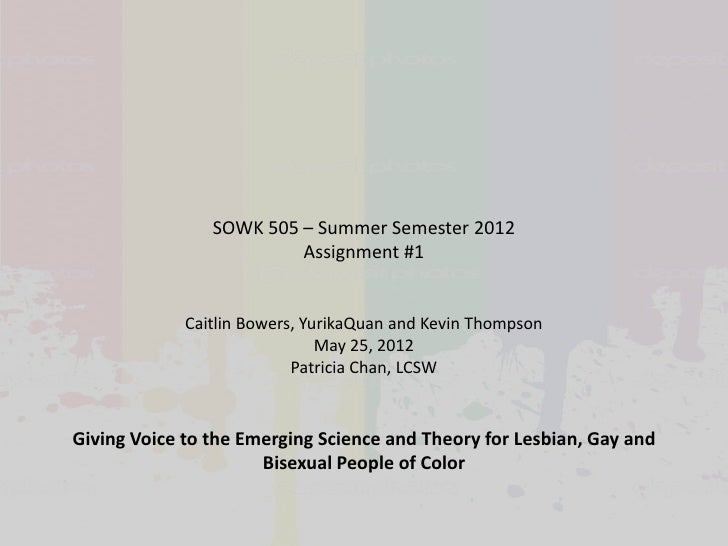 SOWK 505 – Summer Semester 2012                         Assignment #1             Caitlin Bowers, YurikaQuan and Kevin Tho...